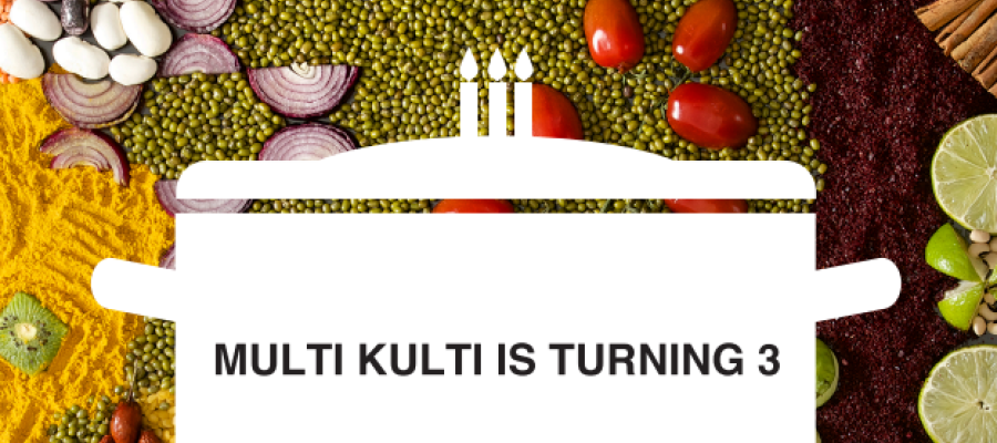 Multi Kulti is Turning 3